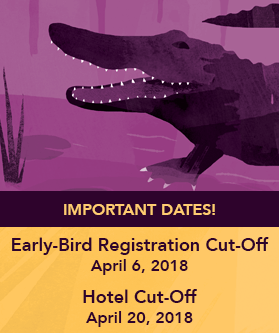 Important Dates! Early Bird Registration Cut-Off April 6, 2018 - Hotel Cut-Off April 20, 2018