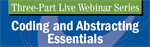 "Register Today for 3-Part Webinar Series on ""Coding and Abstracting Essentials"""