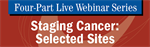 "NCRA Offering 4-Part Webinar Series on ""Staging Cancer: Selected Sites"""